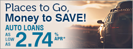 Places to Go, Money to SAVE! Auto Loans as low as 2.74% APR