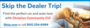 Skip the Dealer Trip! Find the perfect car and auto loan with Christian Community CU! Shop now or call 800.234.6999